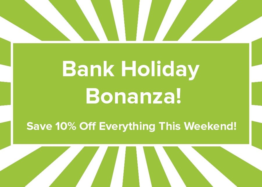 Bank Holiday Bonanza!